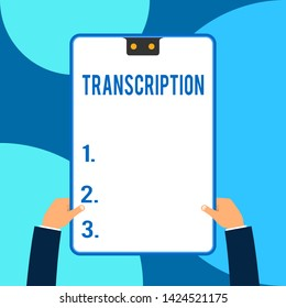Conceptual hand writing showing Transcription. Business photo text Written or printed version of something Hard copy of audio Male hands holding electronic device geometrical background.