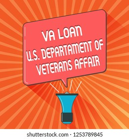 Conceptual hand writing showing Va Loan U.S Departament Of Veterans Affairs. Business photo showcasing Armed forces financial aid