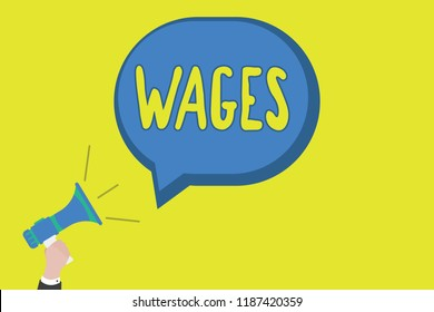 Conceptual hand writing showing Wages. Business photo showcasing fixed regular payment earned for work or services paid on daily