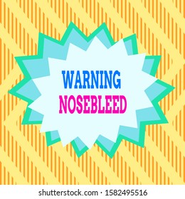 Conceptual hand writing showing Warning Nosebleed. Business photo text caution on bleeding from the blood vessels in the nose Asymmetrical uneven shaped pattern object multicolour design.