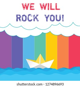 Conceptual hand writing showing We Will Rock You. Business photo showcasing Rockers slogan Musical melody inspiration motivation Wave Heavy Clouds and Paper Boat Seascape Scene Copy Space.