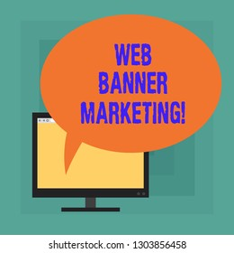 Conceptual hand writing showing Web Banner Marketing. Business photo text entails to embed an advertisement in a web page Mounted Computer Blank Screen with Oval Color Speech Bubble.