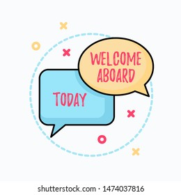 Conceptual hand writing showing Welcome Aboard. Business photo text Expression of greetings to a demonstrating whose arrived is desired Pair of Overlapping Bubbles of Oval and Rectangular Shape.
