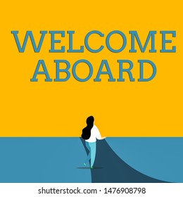 Conceptual hand writing showing Welcome Aboard. Business photo text Expression of greetings to a demonstrating whose arrived is desired Back view young long hair woman holding blank square