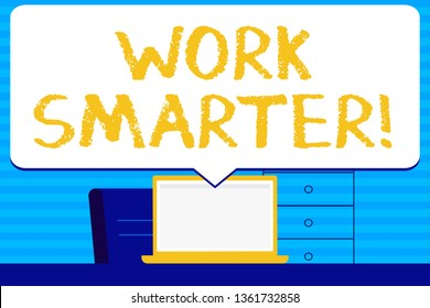 Conceptual hand writing showing Work Smarter. Business photo text its better to efficient and productive than waste time Blank Huge Speech Bubble Pointing to the White Laptop Screen.