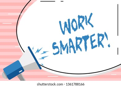Conceptual hand writing showing Work Smarter. Business photo showcasing its better to efficient and productive than waste time Oval Shape Sticker and Megaphone Shouting with Volume Icon.
