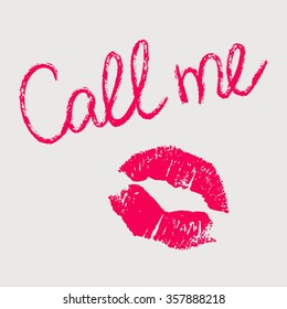Conceptual illustration with imprint of pink lipstick. Phrase call me written by fuchsia lipstick and lips print isolated on a white background