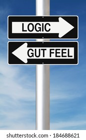 Conceptual one way signs indicating Logic and Gut Feel
