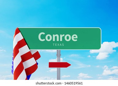 Conroe - Texas. Road or Town Sign. Flag of the united states. Blue Sky. Red arrow shows the direction in the city. 3d rendering