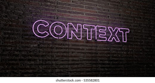 CONTEXT -Realistic Neon Sign on Brick Wall background - 3D rendered royalty free stock image. Can be used for online banner ads and direct mailers.