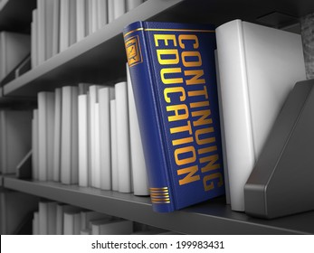 Continuing Education  - Blue Book on the Black Bookshelf between white ones. Educational Concept.