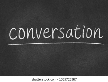 conversation concept word on a blackboard background