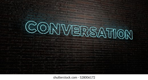 CONVERSATION -Realistic Neon Sign on Brick Wall background - 3D rendered royalty free stock image. Can be used for online banner ads and direct mailers.