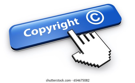 Copyright symbol and icon concept with hand cursor clicking on a blue web button 3D illustration on white background.
