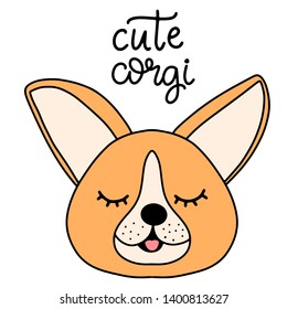 Corgi dog breed lettering illustration. Cute puppy with closed eyes in flat cartoon style with modern calligraphy quote. Friendly pet fabric print, poster, banner, card design.