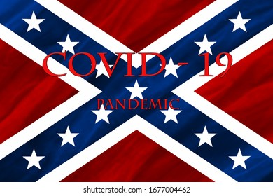 Coronavirus epidemic, word COVID-19. COVID-19 infection concept. Confederate States in America