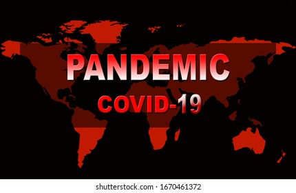 Coronavirus  a PANDEMIC. Inscription COVID-19 map confirmed cases report worldwide globally. Concept of attention about spread of Chinese COVID-19 Coronavirus.
