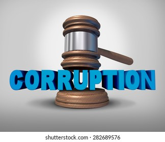 Corruption concept as a justice judge gavel or mallet coming down on the words that represent the criminal act of bribery and fraud as a legal metaphor for dishonest immoral behavior.