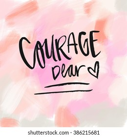 Courage Dear Heart Quote on Pink Painted Background Art Print