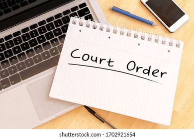Court Order - handwritten text in a notebook on a desk - 3d render illustration.