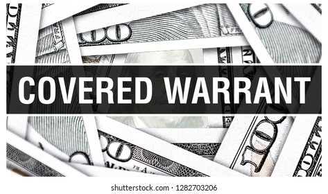 Covered Warrant Concept Closeup. American Dollars Cash Money,3D rendering. Covered Warrant at Dollar Banknote. Financial USA money banknote Commercial money investment profit concept