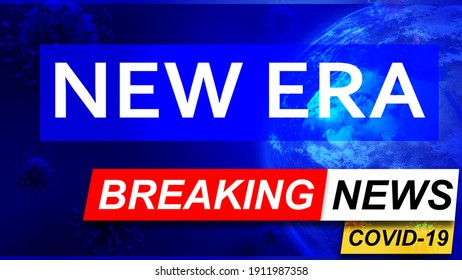 Covid and new era in breaking news - stylized tv blue news screen with news related to corona pandemic and new era, 3d illustration