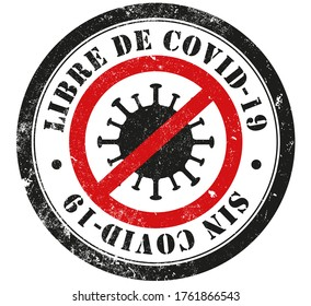 Covid-19 free and without Covid-19 grunge stamp, in spanish language