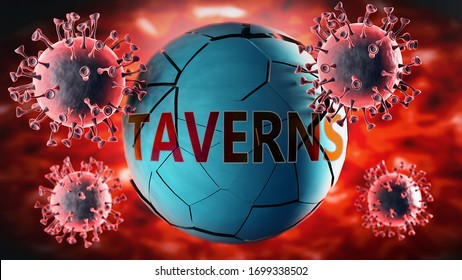 Covid-19 virus and taverns, symbolized by viruses destroying word taverns to picture that coronavirus outbreak destroys taverns and leads to recession, 3d illustration