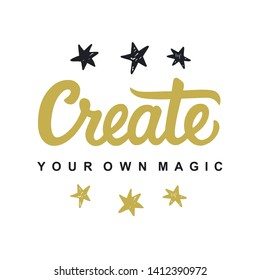 Create Your Own Magic. Modern calligraphy. Motivational quote, isolated on white. Hand written ink lettering in gold and black colors. Typography design, t-shirt print