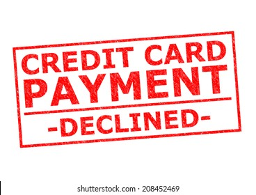 CREDIT CARD PAYMENT DECLINED red Rubber Stamp over a white background.