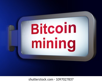 Cryptocurrency concept: Bitcoin Mining on advertising billboard background, 3D rendering