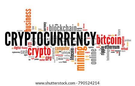 Cryptocurrency - digital virtual currencies concepts. Word cloud sign.