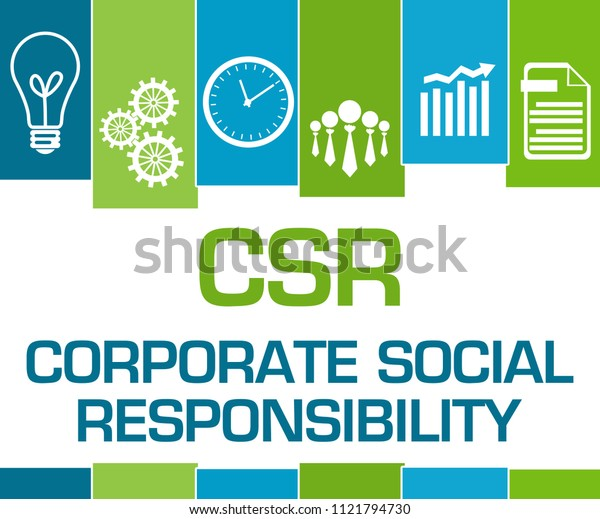 CSR - Corporate Social Responsibility text written over green blue background.