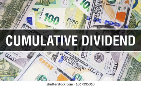 Cumulative Dividend text Concept Closeup. American Dollars Cash Money,3D rendering. Cumulative Dividend at Dollar Banknote. Financial USA securities,investing Commercial money investment profit
