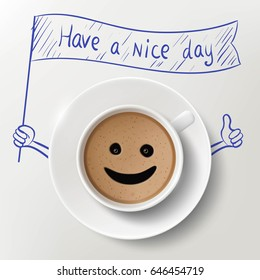Cup of coffee and doodle image with Have A Nice Day massage. Stock illustration.
