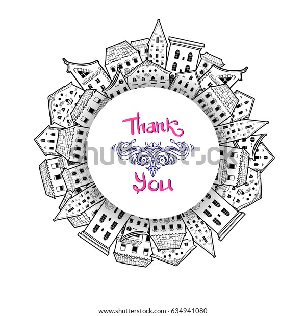 Cute black and white round border made of houses with place for text, hand-drawn frame, Thank You lettering, raster copy of vector file