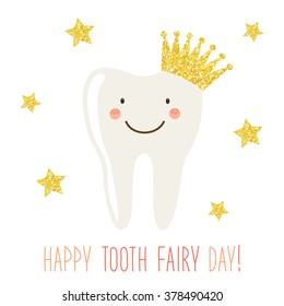 Cute greeting card for Tooth Fairy Day as funny smiling cartoon character of tooth with golden glitter crown