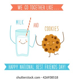 Cute unusual National Best Friends Day card as funny hand drawn cartoon characters and hand written text We Go Together like Milk and Cookies
