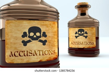 Dangers and harms of accusations pictured as a poison bottle with word accusations, symbolizes negative aspects and bad effects of unhealthy accusations, 3d illustration
