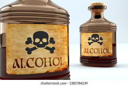 Dangers and harms of alcohol pictured as a poison bottle with word alcohol, symbolizes negative aspects and bad effects of unhealthy alcohol, 3d illustration
