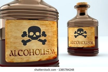 Dangers and harms of alcoholism pictured as a poison bottle with word alcoholism, symbolizes negative aspects and bad effects of unhealthy alcoholism, 3d illustration