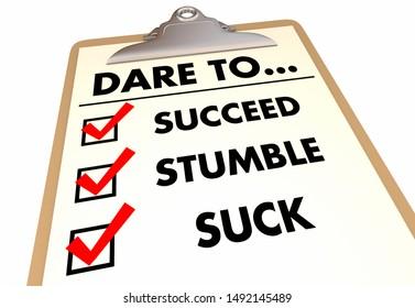 Dare to Succeed Stumble Suck Failure Checklist 3d Illustration