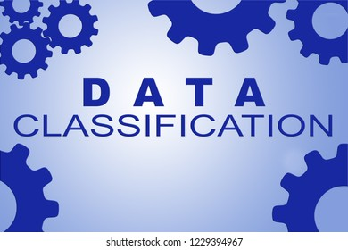DATA CLASSIFICATION sign concept illustration with green gear wheel figures on pale blue background