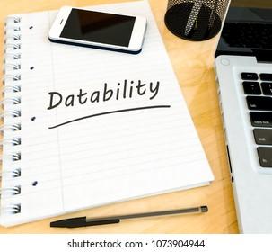 Datability - handwritten text in a notebook on a desk - 3d render illustration.