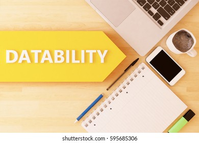 Datability - linear text arrow concept with notebook, smartphone, pens and coffee mug on desktop - 3d render illustration.