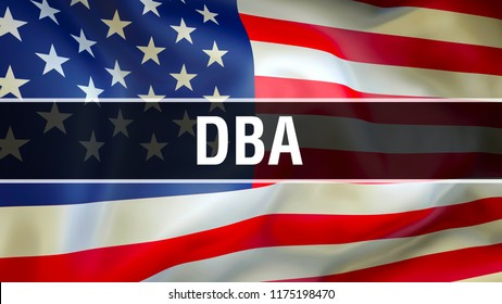 DBA digitally-based assessments. DBA on USA flag. USA flag waving in the wind, 3D rendering. International examination Language Concept. Exam education studying Concept background.