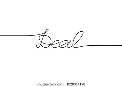 DEAL handwritten inscription. Hand drawn lettering. alligraphy. One line drawing of phrase.
