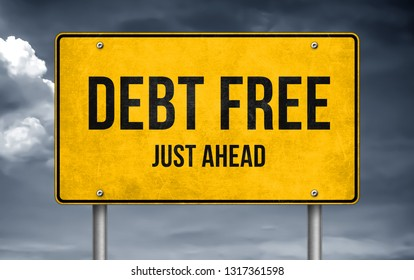 Debt Free - just ahead road sign