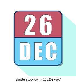 december 26th. Day 26 of month,Simple calendar icon on white background. Planning. Time management. Set of calendar icons for web design. winter month, day of the year concept