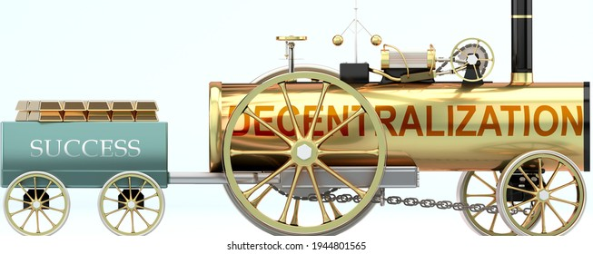 Decentralization and success - symbolized by a steam car pulling a success wagon loaded with gold bars to show that Decentralization is essential for prosperity and success in life, 3d illustration
